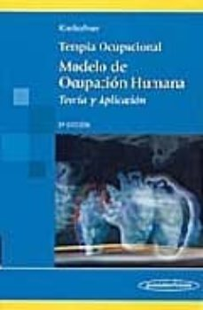 Padella.mx Terapia Ocupacional (Moho) Modelo De Ocupacion Humana: Teoria Y A Plicacion (3ª Ed.) Image