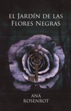 Descargar libros electrónicos gratis en línea para nook EL JARDIN DE LAS FLORES NEGRAS 9788484112266
