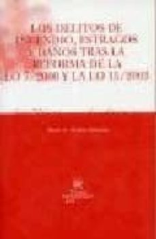 Javiercoterillo.es Los Delitos De Incendio, Estragos Y Daños Tras La Reforma De La L O 7/2000 Y La Lo 15/2003 Image