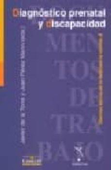 Libros online gratis para leer sin descargar. DIAGNOSTICO PRENATAL Y DISCAPACIDAD de JAVIER DE LA TORRE DIAZ, JUAN (EDS.) PEREZ MARIN  en español