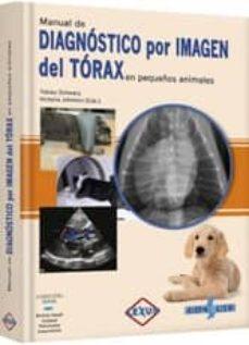 Amazon descarga gratis ebooks (I.B.D.) DIAGNOSTICO POR IMAGEN DEL TORAX EN PEQUEÑOS ANIMALES PDF RTF FB2 en español de TOBIAS SCHWARZ