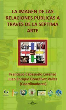 la imagen de las relaciones públicas a través de la séptima arte (ebook)-francisco cabezuelo lorenzo-juan enrique gonzalvez valles-9788490114766