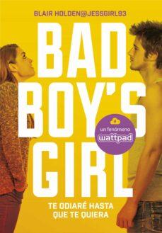 te odiare hasta que te quiera (bad boy s girl 1)-blair holden-9788490435366