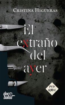 Libros de audio en línea gratis descargar ipod EL EXTRAÑO DEL AYER de CRISTINA HIGUERAS