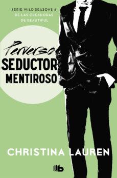 Libros gratis en línea para leer ahora sin descarga PERVERSO SEDUCTOR MENTIROSO (WILD SEASONS 4) de CHRISTINA LAUREN 9788490709566 PDF in Spanish