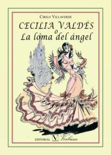 Libros gratis y descargables. CECILIA VALDES O LA LOMA DEL ANGEL en español 9788490740866