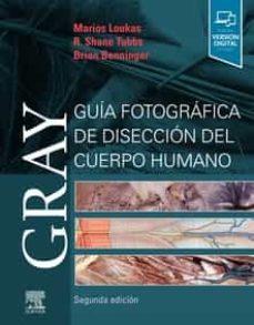 Descargar ebook nl GRAY. GUIA FOTOGRAFICA DE DISECCION DEL CUERPO HUMANO (2ª ED.)