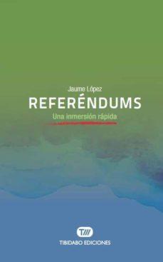 Descargar REFERENDUMS: UNA INMERSION RAPIDA gratis pdf - leer online