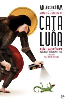 historia absurda de cataluña-ad absurdum-9788491642466