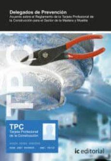 Descargar libros para ipod (I.B.D.) TPC MADERA Y MUEBLE - DELEGADOS DE PREVENCIÓN de MARÍA SIXTA LINARES TORRES RTF