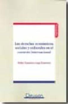 Descargar LOS DERECHOS ECONOMICOS, SOCIALES Y CULTURALES EN EL CONTEXTO INT ERNACIONAL gratis pdf - leer online