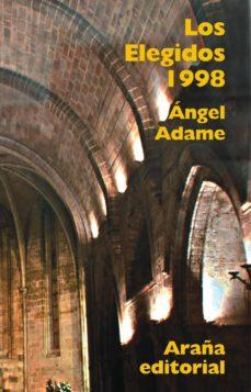 los elegidos 1998-miguel angel adame martinez-9788493558666