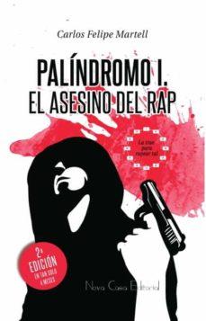 Rapidshare kindle book descargas PALINDROMO I:EL ASESINO DEL RAP (Spanish Edition)  9788494290466