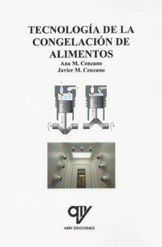 Descargar archivos RTF ePub gratis TECNOLOGÍA DE LA CONGELACION DE ALIMENTOS en español 9788494345166 de ANA MADRID CENZANO, JAVIER MADRID CENZANO RTF ePub