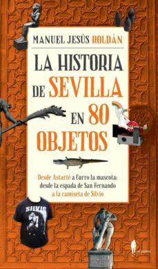 Cdaea.es La Historia De Sevilla En 80 Objetos Image