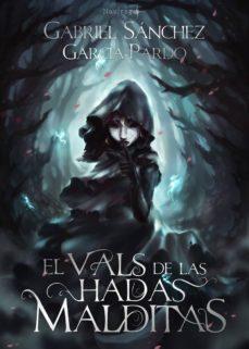 Google descarga gratuita de libros electrónicos kindle EL VALS DE LAS HADAS MALDITAS PDF iBook RTF (Spanish Edition) de GABRIEL SANCHEZ GARCIA-PARDO 9788494597466