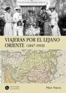 Ebook pdf epub descargas VIAJERAS POR EL LEJANO ORIENTE (1847-1910) CHM in Spanish