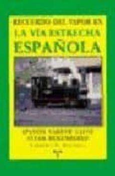 Inmaswan.es Recuerdo Del Vapor En La Via Estrecha Española =Spanish Narrow Gauge Steam Remembered Image