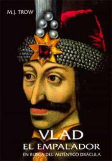 Costosdelaimpunidad.mx Vlad El Empalador: En Busca Del Autentico Dracula Image