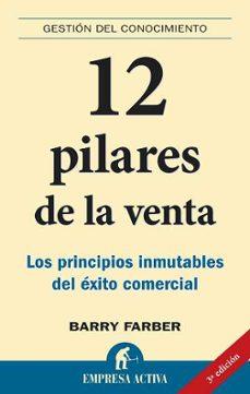 12 pilares de la venta: los principios inmutables del exito comer cial-barry a. farber-9788495787866
