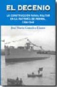 Vinisenzatrucco.it El Decenio: La Construccion Naval Militar En La Factoria De Ferro L 1936-1946 Image