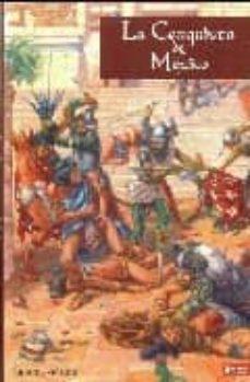 Inmaswan.es La Conquista De Mexico Image