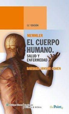 Libro de descargas gratuitas MEMMLER EL CUERPO HUMANO. SALUD Y ENFERMEDAD (Literatura española) ePub