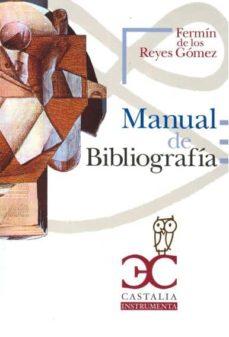 manual de bibliografia-fermin de los reyes gomez-9788497403566