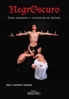 Descargar NEGROSCURO: ONDA SINIESTRA Y AFTERPUNK EN ESPAÃ'A gratis pdf - leer online