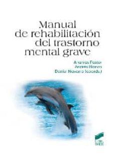 Ebook completo descarga gratuita MANUAL DE REHABILITACION DEL TRASTORNO MENTAL GRAVE 9788497566766 (Spanish Edition) RTF PDB