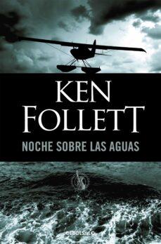 noche sobre las aguas-ken follett-9788497931366