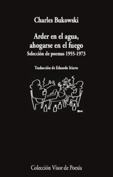 Eldeportedealbacete.es Arder En El Agua, Ahogarse En El Fuego: Seleccion De Poemas 1955- 1973 Image