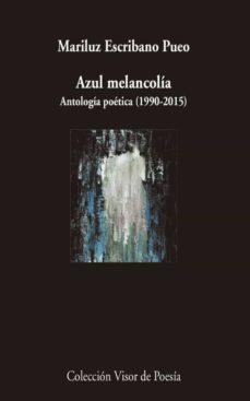 Descargar ebooks gratuitos en formato txt AZUL MELANCOLÍA DJVU RTF (Spanish Edition) 9788498959666 de MARILUZ ESCRIBANO PUEO