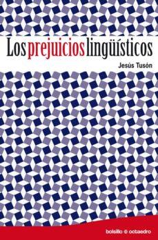 los prejuicios linguisticos-jesus tuson-9788499211466