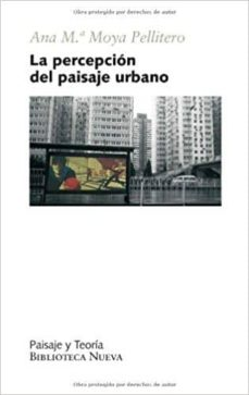 la percepcion del paisaje urbano-ana maria moya pellitero-9788499401966