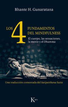 los cuatro fundamentos del mindfulness: el cuerpo, las sensacione s, la mente y el dhamma-bhante henepola gunaratana-9788499886466