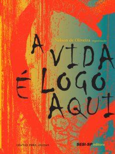 a vida é logo aqui (ebook)-nelson de oliveira-9788582053966