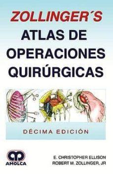 Descarga gratuita de google books ZOLLINGER S ATLAS DE OPERACIONES QUIRURGICAS 9789585426566 de R. - ELLISON, C. ZOLLINGER