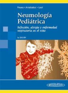 Titantitan.mx Neumologia Pediatrica: Infeccion, Alergia Y Enfermedad Respirator Ia En El Niño (5ª Ed.) Image