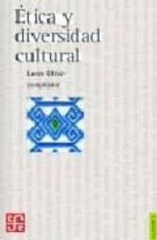 ETICA Y DIVERSIDAD CULTURAL - LEON OLIVE |