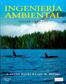 ingenieria ambiental (2ª ed.)-j. glynn henry-9789701702666