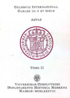 Eldeportedealbacete.es Coloquio Internacional Carlos Iii Y Su Siglo. Actas. Tomo Ii Image