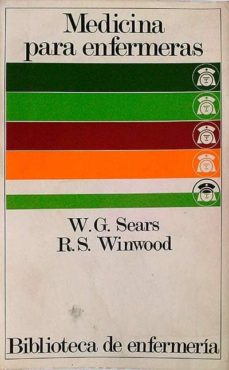 MEDICINA PARA ENFERMERAS - R.S. WINWOOD, W.G. SEARS | Adahalicante.org