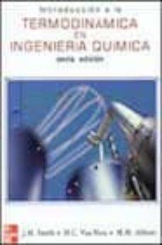 introduccion a la termodinamica en ingenieria quimica (6ª ed.)-j.m. smith-h.c. van ness-m.m. abbott-9789701036471