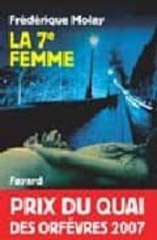 Descargas de audio de libros de texto gratis LA 7E FEMME MOBI FB2 iBook en español 9782213615776 de FREDERIQUE MOLAY
