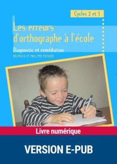 les erreurs d'orthographe à l'école (ebook)-philippe pothier-béatrice pothier-9782725663876