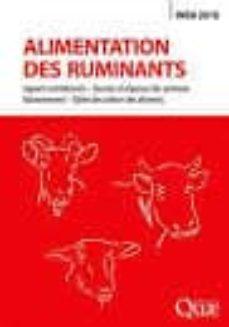 Descargar kindle ebook a pc ALIMENTATION DES RUMINANTS : APPORTS NUTRITIONNELS, BESOINS ET REPONSES DES ANIMAUX, RATIONNEMENT, TABLES DES VALEURS DES       ALIMENTS 9782759228676 en español PDF ePub