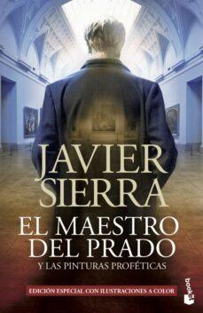 Descargando libros para encender gratis EL MAESTRO DEL PRADO de JAVIER SIERRA 9788408127376 PDB