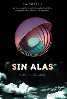 sin alas (trilogia la esfera i)-muriel rogers-9788408149576