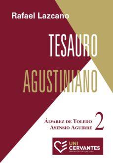 TESAURO AGUSTINIANO. TOMO II: ABAD - ÁLVAREZ DE JUAN - RAFAEL LAZCANO |